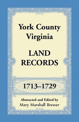 York County, Virginia Land Records, 1713-1729