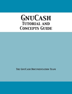 Gnucash Tutorial And Concepts Guide