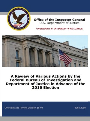 Review Of Various Actions By The Federal Bureau Of Investigation And Department Of Justice In Advance Of The 2016 Election