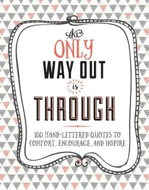 Only Way Out Is Through