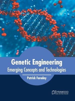 Genetic Engineering: Emerging Concepts And Technologies