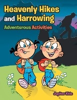 Heavenly Hikes And Harrowing Adventurous Activities