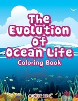 Evolution Of Ocean Life Coloring Book
