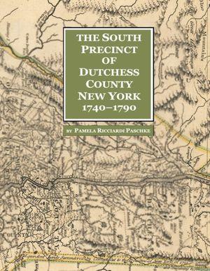 South Precinct Of Dutchess County New York 1740-1790