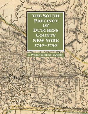 South Precinct Of Dutchess County New York 1740-1790