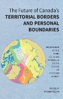 Future Of Canada's Territorial Borders And Personal Boundaries