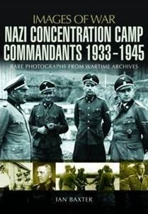 Nazi Concentration Camp Commandants 1933-1945