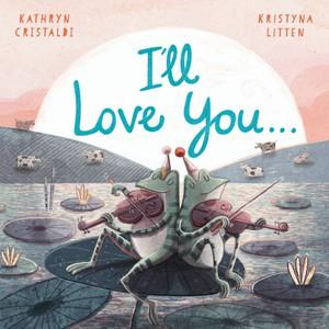 I'll Love You...