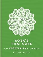 Rosa's Thai Cafe: The Vegetarian Cookbook