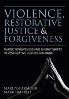 Violence, Restorative Justice, And Forgiveness