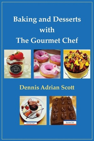 Baking And Desserts With The Gourmet Chef