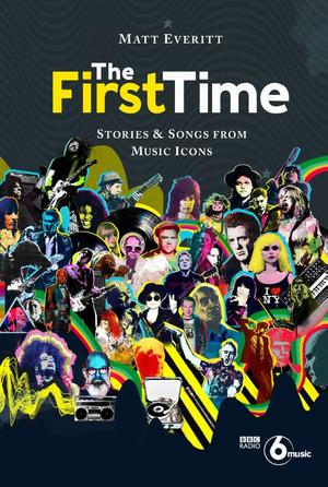 First Time: Tracks And Tales From Music Legends