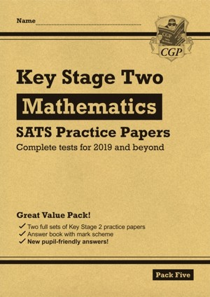 New Ks2 Maths Sats Practice Papers: Pack 5 (for The Tests In 2019)