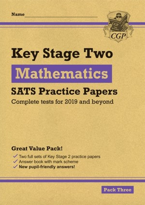 New Ks2 Maths Sats Practice Papers: Pack 3 (for The Tests In 2019)