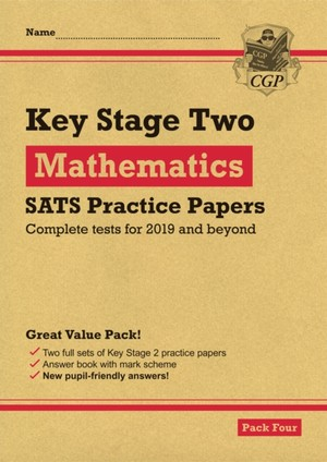 New Ks2 Maths Sats Practice Papers: Pack 4 (for The Tests In 2019)