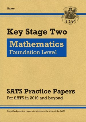 New Ks2 Maths Targeted Sats Practice Papers: Foundation Level (for The Tests In 2019)