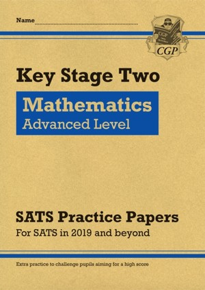 New Ks2 Maths Targeted Sats Practice Papers: Advanced Level (for The Tests In 2019)