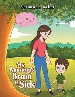 My Mummy's Brain Is Sick