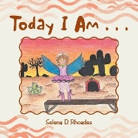 Today I Am . . .