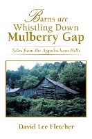 Barns Are Whistling Down Mulberry Gap