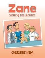 Zane Visiting The Dentist