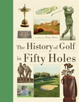 History Of Golf In Fifty Holes