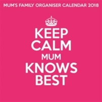 2018 Keep Calm Mum Knows Best Calendar