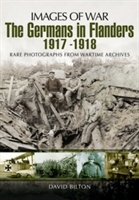 Germans In Flanders 1917 - 1918