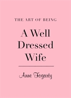 Art Of Being A Well Dressed Wife
