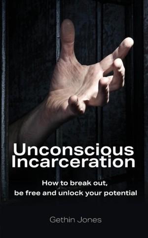 Unconscious Incarceration