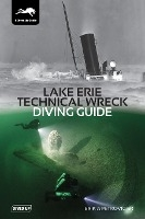 Lake Erie Technical Wreck Diving Guide