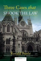 Three Cases That Shook The Law