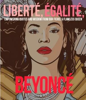 Liberte Egalite Beyonce