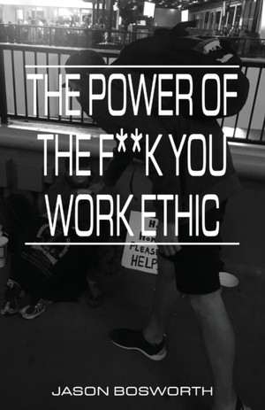 Power Of The F**k You Work Ethic