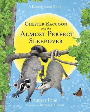Chester Raccoon and the Almost Perfect Sleepover