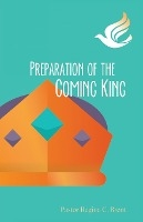 Preparation Of The Coming King