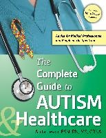 Complete Guide To Autism For Healthcare Professionals