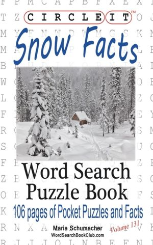 Circle It, Snow Facts, Word Search, Puzzle Book