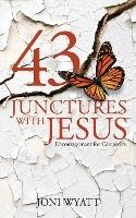 43 Junctures With Jesus