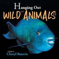 Hanging Out With Wild Animals - Book Three