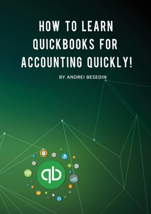 How To Learn Quickbooks For Accounting Quickly!