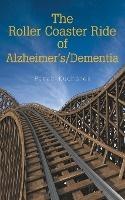 Roller Coaster Ride Of Alzheimer's/dementia