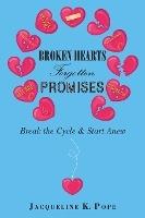 Broken Hearts Forgotten Promises