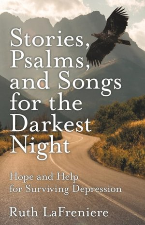 Stories, Psalms, And Songs For The Darkest Night