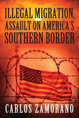 Illegal Migration, Assault On America's Southern Border