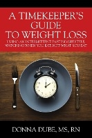 Timekeeper's Guide To Weight Loss
