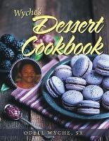 Wyche's Dessert Cookbook