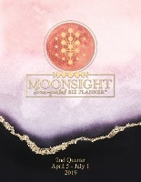 Moonsight Planner - Moon Phase Biz Calendar - 2019 (daily - 2nd Quarter - April To July - Rose Quartz)