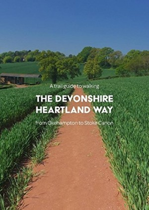 Trail Guide To Walking The Devonshire Heartland Way