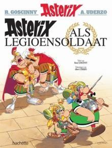 Asterix & Obelix 10 - Als Legioensoldaat
